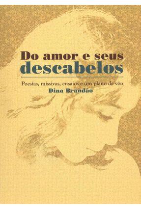 Do Amor e Seus Descabelos - Brandão,Dina | Hoshan.org