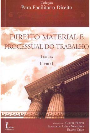 Direito Material e Processual do Trabalho - Teoria - Livro 1 - Pretti,Gleibe | Hoshan.org