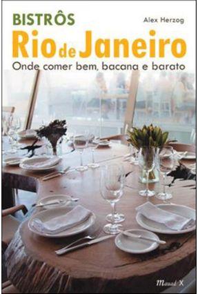 Bistrôs Rio de Janeiro - Onde Comer Bem, Bacana e Barato - Herzog,Alex | Hoshan.org