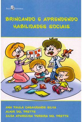 Brincando E Aprendendo Habilidades Sociais - Ana Paula Casagrande Silva Prette,Almir Del   Tagrny.org
