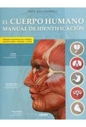 El Cuerpo Humano Manual de Identificacion - Español, Latín, Inglés - Ashwell,Ken | Hoshan.org