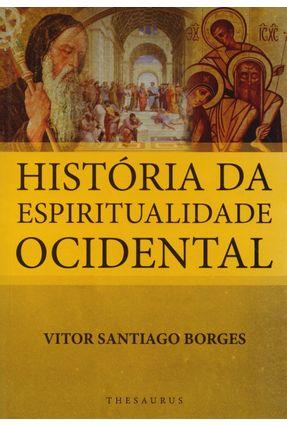 História da Espiritualidade Ocidental - Borges,Vitor Santiago | Hoshan.org