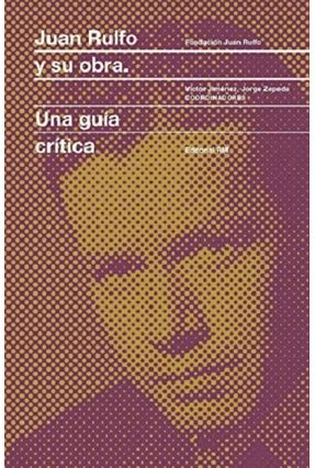 Juan Rulfo Y Su Obra: Una Guía Crítica - Jiménez,Víctor Cepeda,Jorge   Nisrs.org