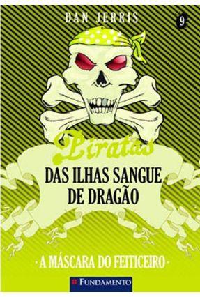Piratas Das Ilhas Sangue de Dragão 9 - A Máscara do Feiticeiro - Jerris,Dan Jerris,Dan | Nisrs.org