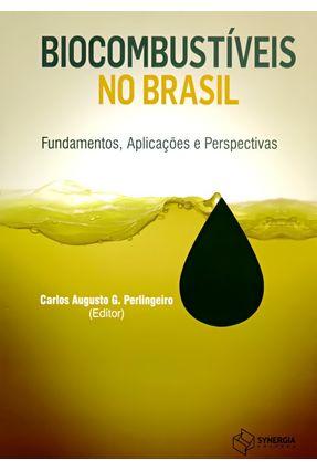 Biocombustíveis No Brasil - Fundamentos, Aplicações e Persperctivas - Perlingeiro,Carlos Augusto G. pdf epub
