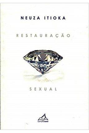 Restauração Sexual - Itioka,Neuza   Hoshan.org