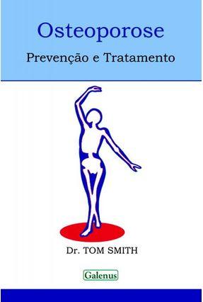 Osteoporose - Prevenção e Tratamento - Smith,Tom | Nisrs.org