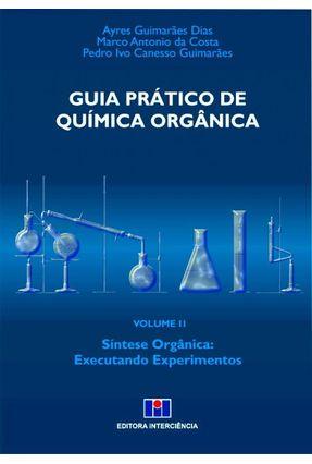 Guia Prático de Química Orgânica - Vol. 2 - Guimarães,Pedro Ivo Canesso Costa,Marco Antonio da Dias,Ayres Guimarães pdf epub