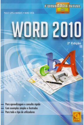 Fundamental do Word 2010 - Capela Marques,Paulo Costa,Nuno | Tagrny.org
