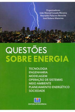 Questões Sobre Energia - José Rubens Maiorino Moreira,João Manoel Losada Palacios-Bereche,Reynaldo | Tagrny.org