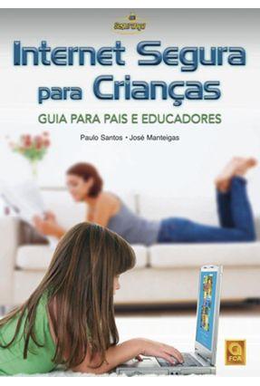 Internet Segura para Crianças - Guia para Pais e Educadores - Santos,Paulo Manteigas,José | Hoshan.org