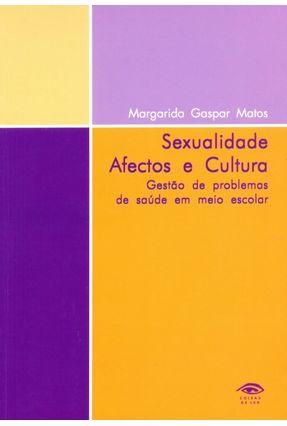 Sexualidade - Afectos e Cultura - Matos,Margarida   Hoshan.org