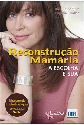 Reconstrução Mamária - a Escolha É Sua - Straker,Virginia Rainsbury,Dick pdf epub