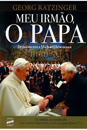 Meu Irmão, O Papa - Ratzinger,Georg Hesemann,Michael | Hoshan.org