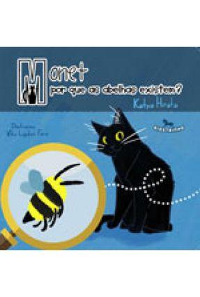 Monet - Por Que As Abelhas Existem? - Katya Hirata | Nisrs.org