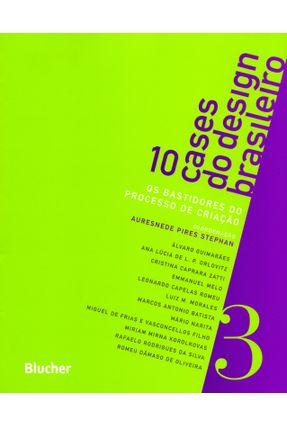 10 Cases do Design Brasileiro - Os Bastidores do Processo de Criação - Vol. 3 - Stephan,Auresnede Pires   Hoshan.org