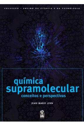 Química Supramolecular - Conceitos E Perspectivas - Lehn,Jean-Marie   Hoshan.org