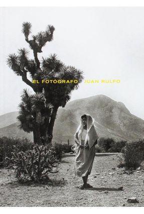 El Fotógrafo Juan Rulfo - Rulfo,Juan | Hoshan.org