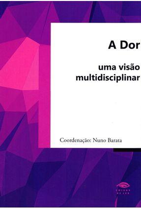A Dor - Uma Visão Multidisciplinar - Barata ,Nuno   Hoshan.org