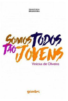 Somos Todos Tão Jovens - De Oliveira,Vinícius | Hoshan.org