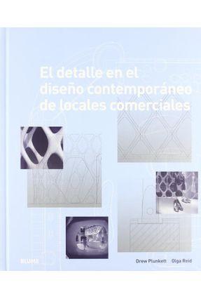El Detalle En El Diseño Contemporáneo de Locales Comerciales - Drew Plunkett Reid,Olga | Nisrs.org