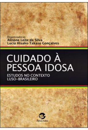 Cuidado À Pessoa Idosa - Gonçalves,Lucia Hisako Takase Silva,Alcione Leite da | Tagrny.org