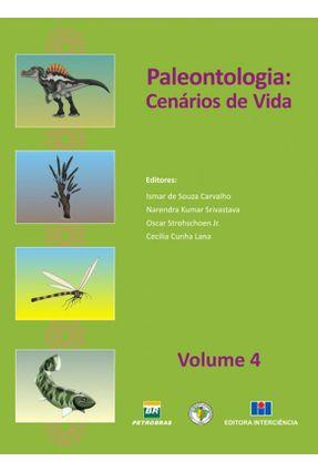 Paleontologia - Cenários de Vida - Vol. 4 - Carvalho,Ismar de Souza Kumar Srivastava,Narendra | Nisrs.org