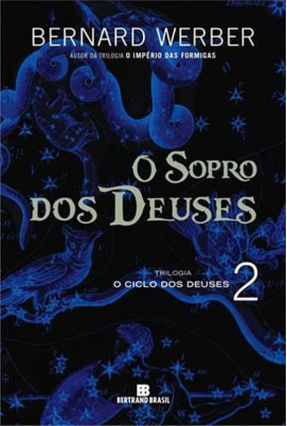 O Sopro Dos Deuses - Vol.2 Trilogia Dos Deuses - Werber,Bernard   Hoshan.org