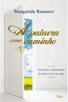 A Palavra Como Caminho - Ranauro,Margarida   Nisrs.org
