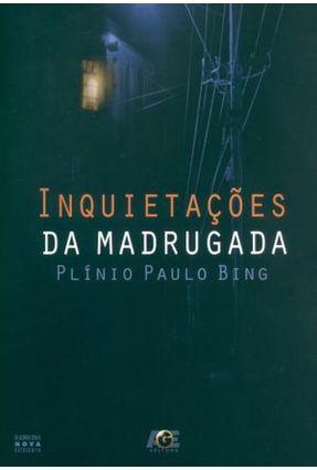 Inquietações da Madrugada - Bing,Plínio Paulo   Nisrs.org