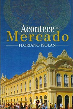 Acontece No Mercado - Isolan,Floriano | Tagrny.org