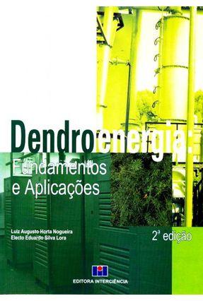 Dendroenergia - Fundações e Aplicações - 2ª Ed. - Nogueira,Luis Augusto Horta pdf epub