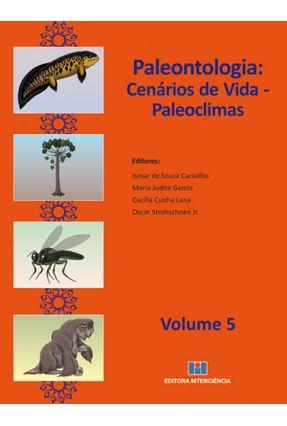Paleontologia - Cenários de Vida - Paleoclimas - Vol. 5 - Garcia,Maria Judite Carvalho,Ismar de Souza Strohschoen Jr.,Oscar pdf epub