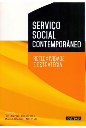 Serviço Social Contemporâneo - Reflexividade E Estratégia - Albuquerque,Cristina Pinto Arcoverde,Ana Cristina Brito   Tagrny.org