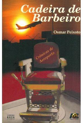 Cadeira de Barbeiro - Crônicas de Aeroporto - Peixoto,Osmar   Hoshan.org
