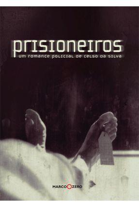 Prisioneiros - Silva,Celso da | Nisrs.org