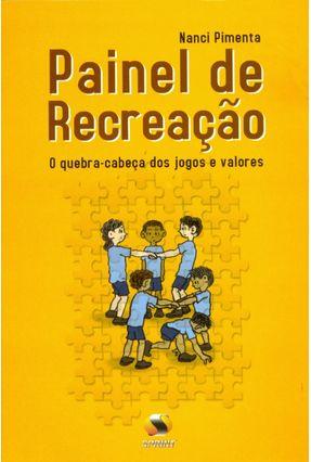 Painel de Recreação - o Quebra - Cabeça Dos Jogos e Valores - Pimenta,Nanci | Tagrny.org