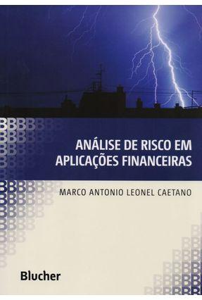 Análise de Risco Em Aplicações Financeiras - Leonel Caetano,Marco Antonio Leonel Caetano,Marco Antonio | Tagrny.org