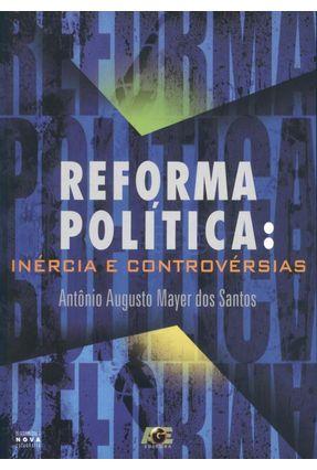 Reforma Política - Inércia e Controvérsias - Santos,Antônio Augusto Mayer dos   Hoshan.org