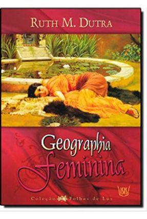 Geographia Feminina - Dutra,Ruth M.   Nisrs.org