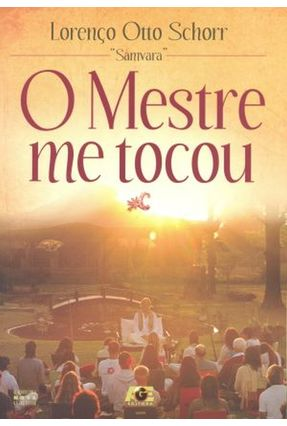 O Mestre Me Tocou - Schorr,Lorenco Otto | Nisrs.org