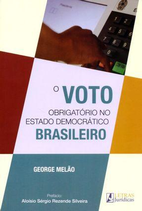O Voto Obrigatório No Estado Democrático Brasileiro - Melão,George | Hoshan.org