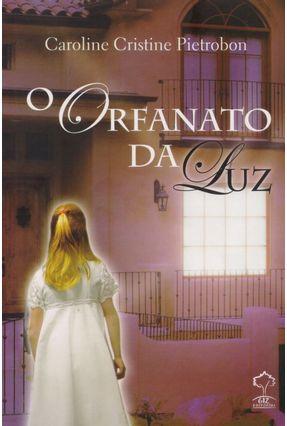 O Orfanato da Luz - Pietrobon,Caroline Cristine | Hoshan.org