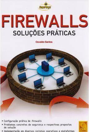 Firewalls - Soluções Práticas - Santos,Osvaldo   Nisrs.org