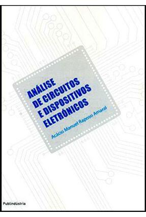 Análise de Circuitos e Dispositivos Eletrónicos - Raposo Amaral,Acácio Manuel | Hoshan.org