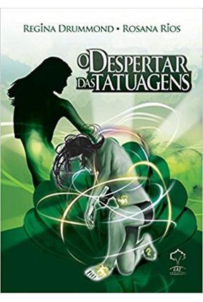 O Despertar Das Tatuagens - Drummond,Regina Rios,Rosana pdf epub