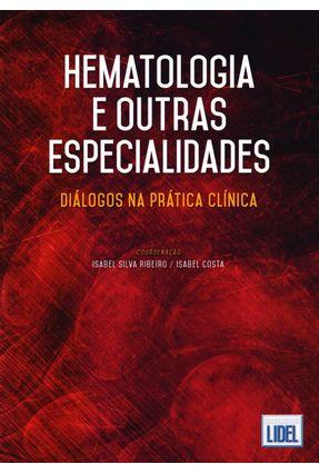 Hematologia e Outras Especialidades - Dialógos na Prática Clínica - Diálogos na Prática Clínica - Ribeiro  ,Isabel Silva Costa,Isabel | Tagrny.org