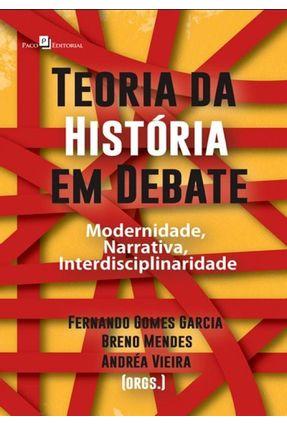 Teoria Da História Em Debate - Fernando Gomes Garcia Breno Mendes e Andrea Vieira | Nisrs.org