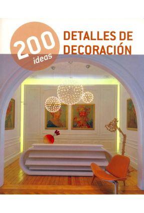 200 Ideas Detalles de Decoración - Alonso,Claudia Martinez   Tagrny.org