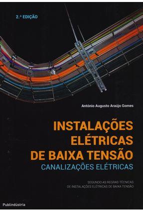 Instalações Elétricas de Baixa Tensão - Canalizações Elétricas - 2ª Ed. 2015 - Gomes,António Augusto Araújo | Hoshan.org